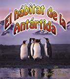 El Habitat de la Antardia, Molly Aloian and Bobbie Kalman, 0778783561