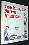 Teaching the Native American S, Gilliland, 0840346255