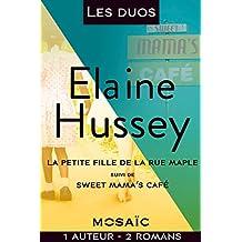 Les duos - Elaine Hussey : La petite fille de la rue Mapple - Sweet Mama's Café (Mosaïc) (French Edition)
