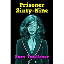 Prisoner Sixty-Nine (Fembot Sally Book 7)