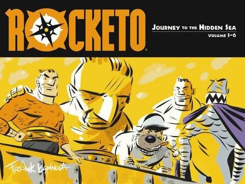 Rocketo Volume 1 The Journey To The Hidden Sea [Espinosa, Frank] (Tapa Blanda)