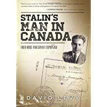 Stalin's Man in Canada: Fred Rose and Soviet Espionage