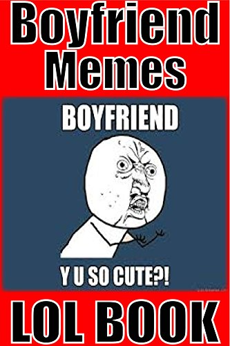 Funniest Memes Ever Created : Memes funny boyfriend the most hilarious