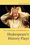 img - for The Cambridge Introduction to Shakespeare's History Plays (Cambridge Introductions to Literature) by Warren Chernaik (2007-11-26) book / textbook / text book