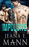Impulsive: Standalone Romance (Felony Romance Book 4)