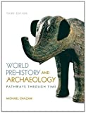World Prehistory and Archaeology (3rd Edition), Michael Chazan, 0205953107
