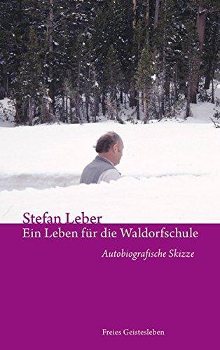 Ein Leben für die Waldorfschule: Autobiografische Skizze