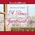 A Paris Apartment Audiobook by Michelle Gable Narrated by Erin Moon, Saskia Maarleveld