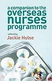 A Companion for Overseas Nurses, Jackie Hulse, 0132386399