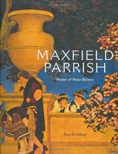 Read Online Maxfield Parrish: Master of Make-Believe ebook