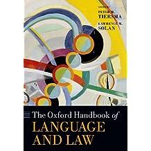 The Oxford Handbook of Language and Law (Oxford Handbooks)