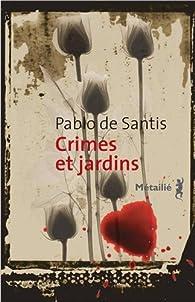 Crimes et jardins par Pablo De Santis