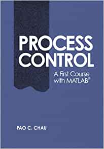 Process control a first course with matlab cambridge series in process control a first course with matlab cambridge series in chemical engineering pao c chau 9780521002554 amazon books fandeluxe Gallery