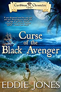 Curse of the Black Avenger (Caribbean Chronicles Book 1)