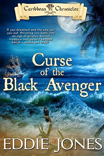 Curse of the Black Avenger (Caribbean Chronicles Pirate Fiction Book 1)