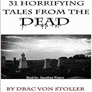 31 Horrifying Tales from the Dead Audiobook
