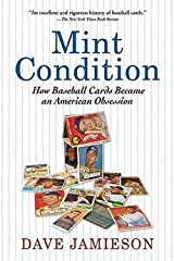 Dave Jamieson: Mint Condition : How Baseball Cards Became an American Obsession (Paperback); 2011 Edition Paperback