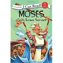 Moses, God's Brave Servant: Biblical Values (I Can Read! / Dennis Jones Series)