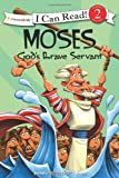 Moses, God's Brave Servant: Biblical Values (I Can Read! / Dennis Jones Series)