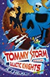 Tommy Storm and the Galactic Knights, A. J. Healy, 1847247555