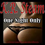 One Night Only | K.R. Steam
