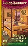 Front cover for the book Murder On The Half Shelf by Lorna Barrett