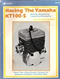 Racing the Yamaha Kt100-S Engine by Jean Genibrel (1992-06-01)
