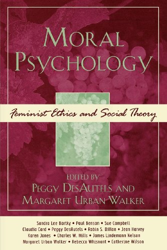 Moral Psychology: Feminist Ethics and Social Theory (Feminist Constructions)