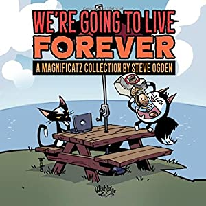 We're Going to Live Forever: A Magnificatz Collection