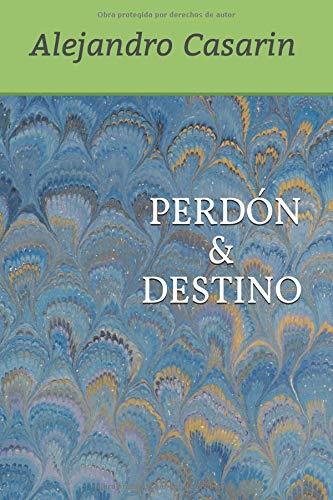 Perdón & Destino  [Casarin, Alejandro] (Tapa Blanda)
