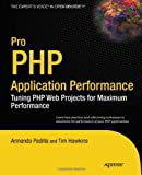 Pro PHP Application Performance, James McLean and Tim Hawkins, 1430228989