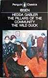 Image of Hedda Gabler and Other Plays; The Pillars O fThe Community; The Wild Duck; Hedda Gabler