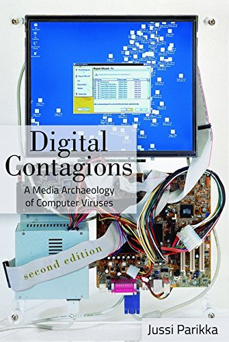 Digital Contagions: A Media Archaeology of Computer Viruses, Second Edition (Digital Formations) by Peter Lang Publishing
