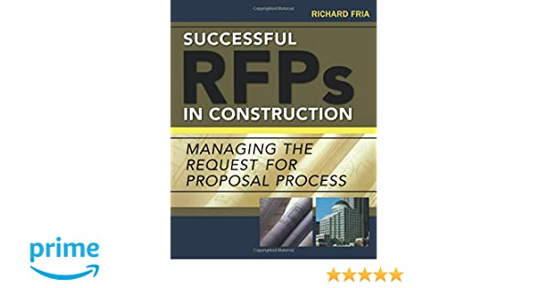 Successful RFPs in Construction: Managing the Request for Proposal