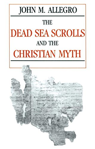 The Dead Sea Scrolls and the Christian Myth (Sacred Scroll)