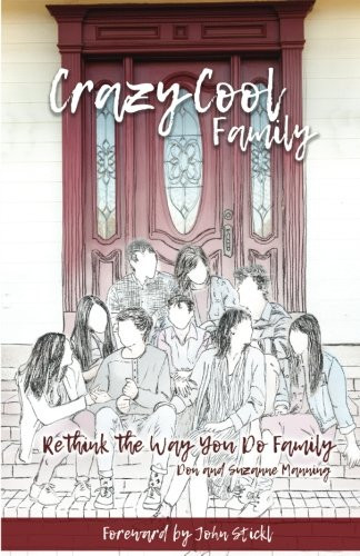 Crazy Cool Family: Rethink the Way You Do Family]()
