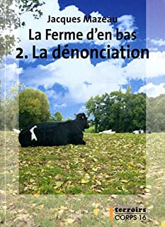 La ferme d'en bas [2] : La dénonciation, Mazeau, Jacques