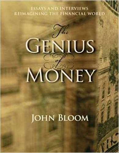 the genius of money essays and interviews reimagining the  the genius of money essays and interviews reimagining the financial world 1st edition