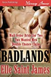 img - for Badlands [Mail Order Bride for Two, Two Wanted Men, Double Chance Claim] (Siren Publishing Menage Amour) book / textbook / text book