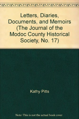 Letters, Diaries, Documents, and Memoirs (The Journal of the Modoc County Historical Society, No. 17)