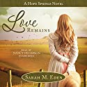 Love Remains Audiobook by Sarah M. Eden Narrated by Nancy Peterson