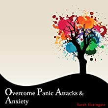 Overcome Panic Attacks & Anxiety Audiobook by Sarah Harrogate Narrated by Rachel Perry