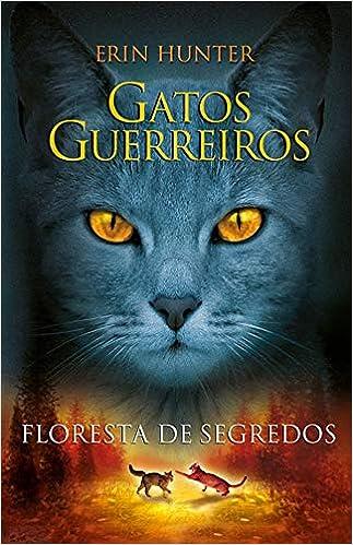 Gatos Guerreiros: Floresta de Segredos (Em Portugues do Brasil): Erin Hunter: 9788578274573: Amazon.com: Books