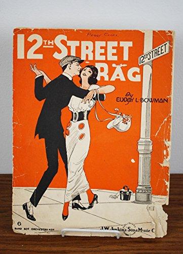 Sheet Music 12th Rag Street - 12th Street Rag Euday Bowman Sheet Music