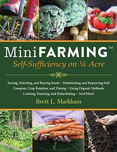 Mini Farming: Self-Sufficiency on 1/4 Acre