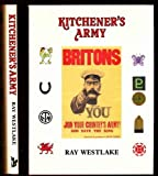 Kitchener's Army : A Pictorial History, 1914-1918, Ray Westlake, 1871876052