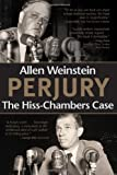 Perjury: The Hiss-Chambers Case, Allen Weinstein, 0817912258