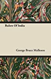 Rulers of Indi, George Bruce Malleson, 1446069117