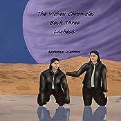 Lachesis: The Vicheu Chronicles, Book 3 | Autumn Warren