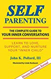Product review for Self-Parenting: The Complete Guide to Your Inner Conversations